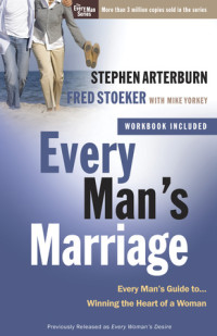 Every Man's Marriage by Stephen Arterburn and Fred Stoeker with Mike Yorkey