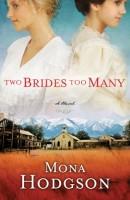 Two Brides Too Many by Mona Hodgson