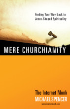 Mere Churchianity - From Michael Spencer, The Internet Monk