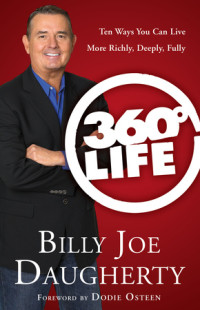 360-Degree Life by Billy Joe Daugherty with foreword by Dodie Osteen