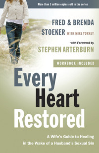 Every Heart Restored by Fred and Brenda Stoeker with Mike Yorkey