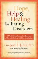 Hope, Help, and Healing for Eating Disorders by Gregory L. Jantz,  Dr