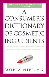 A Consumer's Dictionary of Cosmetic Ingredients, 7th Edition Cover