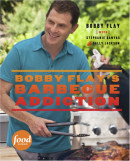 Bobby Flay's Barbecue Addiction by Bobby Flay with Stephanie Banyas and Sally Jackson