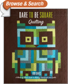 Dare to Be Square Quilting