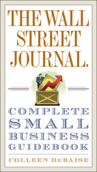 The Wall Street Journal. Complete Small Business Guidebook