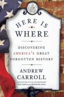 Here Is Where by Andrew Carroll