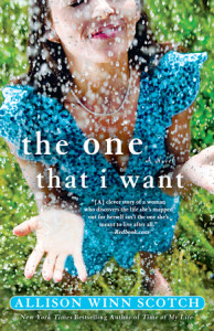 The One That I Want by Allison Winn Scotch