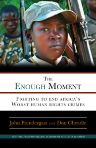 The Enough Moment by John Prendergast with Don Cheadle
