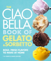 The Ciao Bella Book of Gelato and Sorbetto Cover
