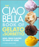 The Ciao Bella Book of Gelato and Sorbetto