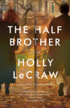 The Observer and the Hero in Holly LeCraw's The Half Brother