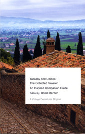 Tuscany and Umbria: The Collected Traveler Cover