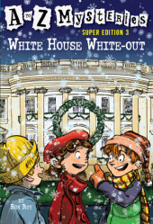 A to Z Mysteries Super Edition 3: White House White-Out Cover