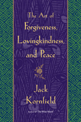 The Art of Forgiveness, Lovingkindness, and Peace