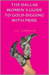 The Dallas Women's Guide to Gold-Digging with Pride