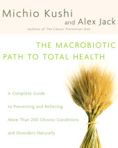 The Macrobiotic Path to Total Health Cover