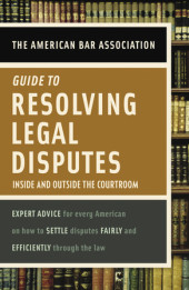 American Bar Association Guide to Resolving Legal Disputes Cover