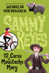 Sammy Keyes and the Curse of Moustache Mary Cover