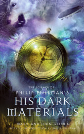 The Science of Philip Pullman's His Dark Materials Cover
