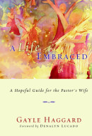 A Life Embraced by Gayle Haggard