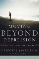 Moving Beyond Depression by Gregory L. Jantz,  Dr