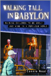 Walking Tall in Babylon