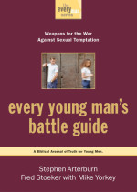 Every Young Man's Battle Guide by ARTERBURN, STEPHEN