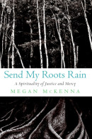 Send My Roots Rain by Megan Mckenna