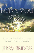 I Give You Glory, O God by Jerry Bridges