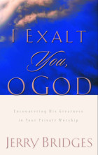 I Exalt You, O God - Jerry Bridges