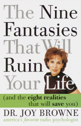 The Nine Fantasies That Will Ruin Your Life (and the Eight Realities That Will Save You)