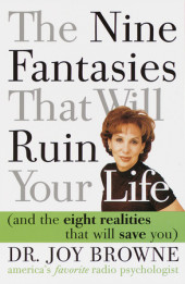 The Nine Fantasies That Will Ruin Your Life (and the Eight Realities That Will Save You) Cover