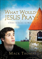 What Would Jesus Pray? Cover
