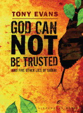 God Can Not Be Trusted (and Five Other Lies of Satan) Cover