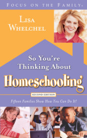 So You're Thinking About Homeschooling:  Second Edition Cover