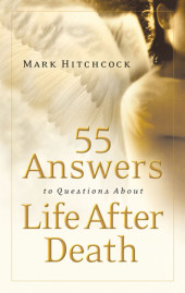 55 Answers to Questions about Life After Death Cover