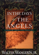 In the Days of the Angels by Walter, Jr. Wangerin