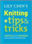 Lily Chin's Knitting Tips and Tricks