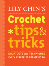 Lily Chin's Crochet Tips & Tricks Cover
