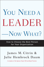 You Need a Leader--Now What? Cover