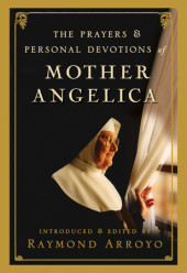 The Prayers and Personal Devotions of Mother Angelica Cover