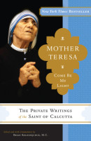 Mother Teresa: Come Be My Light by  Mother Teresa