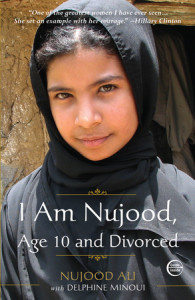 I Am Nujood, Age 10 and Divorced by Nujood Ali with Delphine Minoui