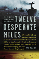 Twelve Desperate Miles by Tim Brady