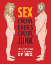 Sex: Our Bodies, Our Junk Cover