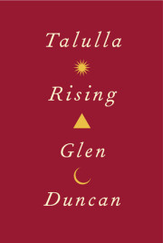 Glen Duncan's 'Talulla Rising' Well Worth the Wait