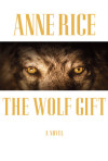 An Interview with Anne Rice, Author, 'The Wolf Gift'