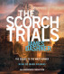 The Scorch Trials (Maze Runner Series #2) by James Dashner