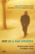 Out of a Far Country - Christopher Yuan and Angela Yuan